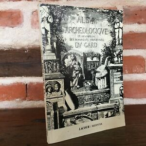 Album-archeologique-et-description-des-monuments-historiques-du-GARD-Lacour-1989