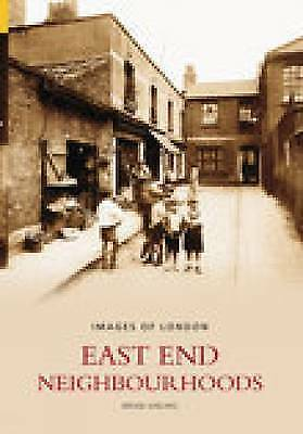 1 of 1 - East End Neighbourhoods (Images of London), Very Good Condition Book, Girling, B