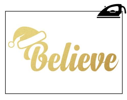 Believe Santa Hat Christmas Xmas Festive Iron On T-Shirt Hoody Transfer Vinyl
