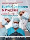 Tupfer, Doktoren & Prozesse von Sabine Fisch, Konrad Brustbauer, Maria-Luise Plank und Friedrich Anton Weiser (2011, Gebundene Ausgabe)