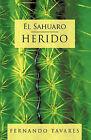 El Sahuaro Herido by Tavares Fernando Tavares (Paperback, 2010)