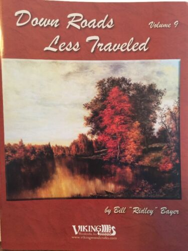 Bill Bayer DOWN ROADS LESS TRAVELED 9