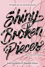 Shiny Broken Pieces: a Tiny Pretty Things Novel by Dhonielle Clayton and Sona...