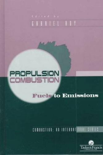 Propulsion Combustion: Fuels To Emissions, , , Good, 1998-02-01,
