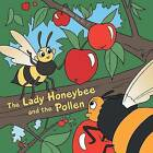 The Lady Honeybee and the Pollen by Dr J (Paperback / softback, 2015)