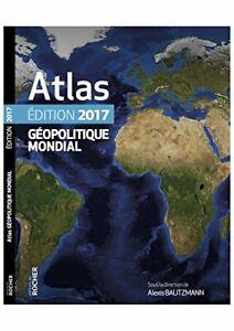 Bautzmann Alexis Atlas gopolitique mondial 2017 Livre