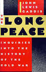 The Long Peace: Inquiries into the History of the Cold War by John Lewis Gaddis (Paperback, 1989)