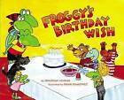 Froggy's Birthday Wish by Jonathan London (Hardback, 2015)
