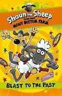Shaun the Sheep: Blast to the Past by Martin Howard (Paperback, 2016)