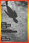 Keep Your Head Down: Vietnam, the Sixties, and a Journey of Self-Discovery by Doug Anderson (Paperback / softback, 2009)