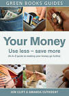 Your Money: Use Less, Save More by Amanda Cuthbert, Jon Clift (Paperback, 2009)