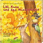 Lilli, Kuno und das Nussversteck von Elke Pfesdorf (2015, Gebundene Ausgabe)