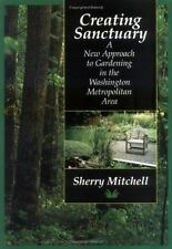Creating Sanctuary: A New Approach to Gardening in the Washington Metr-ExLibrary