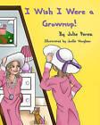 I Wish I Were a Grownup! by Julie Perez (Paperback / softback, 2010)