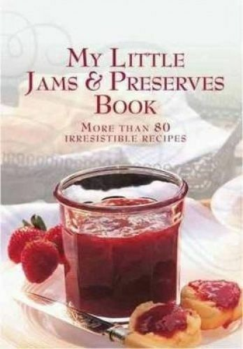 1 of 1 - My Little Jams and Preserves Book by Murdoch Books .HARDCOVER...LIKE NEW