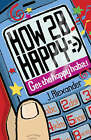 How to be Happy: Get the Happy Habit! by Jenny Alexander (Paperback, 2006)