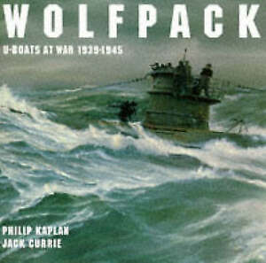 WOLFPACK-U-BOATS-AT-WAR-1939-1945-Kaplan-Philip-amp-Jack-Currie-Used-Very-G