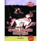 Spying and the Cold War by Michael Burgan (Hardback, 2006)