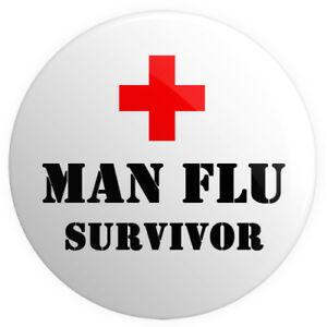 man flu survivor button pin badge 25mm 1 inch funny novelty get well
