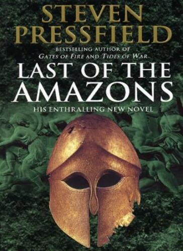 1 of 1 - Last of the Amazons By Steven Pressfield. 9780385602662