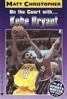 on The Court With Kobe Bryant 9780316137324 by Christopher Paperback