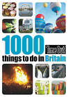 1000 things to do in Britain 2nd edition by Time Out Guides Ltd. (Paperback, 2008)
