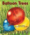 Balloon Trees by Danna Smith (Hardback, 2013)