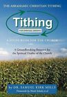 The Abrahamic Christian Tithing: A Study Book for the Church: Tithing for Spiritual Growth by Dr Samuel Kirk Mills (Hardback, 2012)