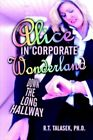 Alice in Corporate Wonderland Down The Long Hallway Paperback – 15 Aug 2005