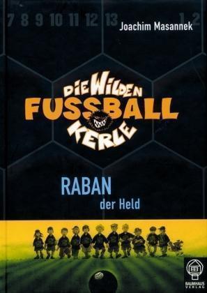 1 von 1 - Die Wilden Fussballkerle 06. Raban der Held von Joachim Masannek (2002,...