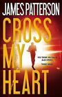 Cross My Heart by James Patterson (Hardback, 2013)