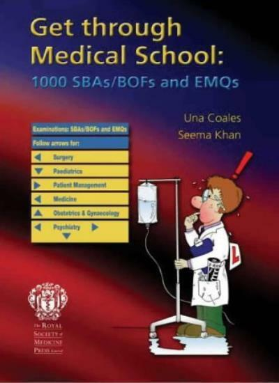 Get Through Medical School: 1000 SBAs/BOFs and EMQs: 1000 Single Best Answers ,