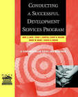 Conducting a Successful Development Services Program: A Comprehensive Guide and Resource by Sarah C. Beggs, Kent E. Dove, Mary M. Bonk, Kathy K. Wilson, Vicky L. Martin (Paperback, 2001)