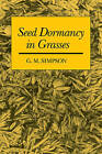 Seed Dormancy in Grasses by G. M. Simpson (Paperback, 2007)