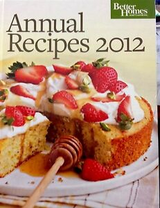 Better homes and gardens annual recipes cookbook 2012 new Better homes and gardens latest recipes