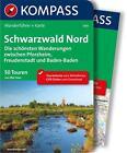 Schwarzwald Nord, Die schönsten Wanderungen zwischen Pforzheim, Freudenstadt und Baden-Baden von Elke Haan (2015, Kunststoffeinband)