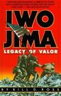 Iwo Jima: Legacy of Valor by Bill D Ross (Paperback)