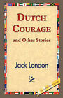 Dutch Courage and Other Stories by Jack London (Hardback, 2007)