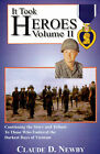 It Took Heroes: Volume II, Continuing the Story and Tribute to Those Who Endured the Darkest Days of Vietnam by Claude D Newby (Paperback / softback, 2000)