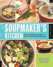 The Soupmaker's Kitchen: How to Save Your Scraps, Prepare a Stock, and-ExLibrary