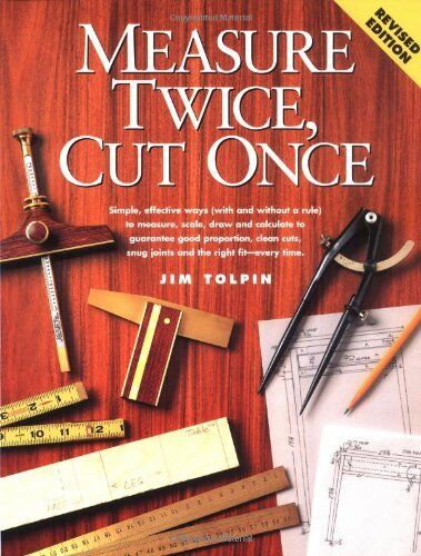 Measure Twice, Cut Once By Jim Tolpin. 9781558704282