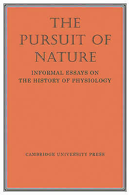 1 of 1 - The Pursuit of Nature: Informal Essays on the History of Physiology, Hodgkin, A,