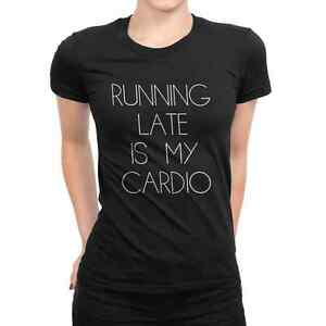 Running Late Is My Cardio Womens T-Shirt Workout Gym Running Quote ... 15872fb5a
