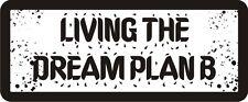 3 - Living The Dream Plan B Hard Hat Biker Helmet Sticker Bs393 3
