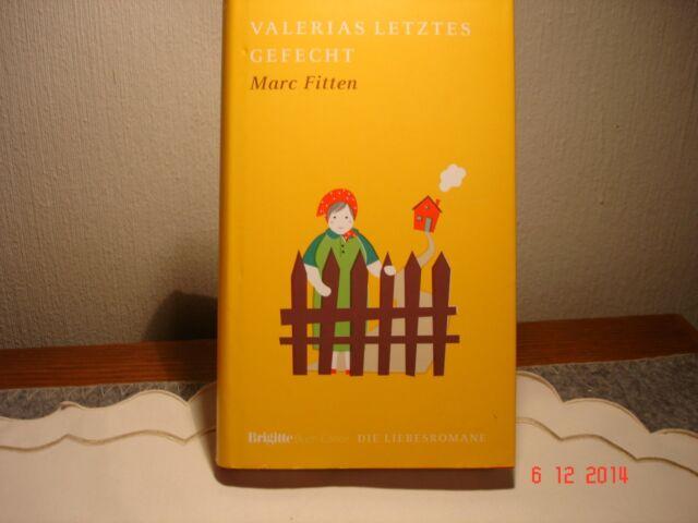 Valerias letztes Gefecht. BRIGITTE Buch-Edition: Die Liebesromane v. Marc Fitten