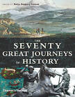 The Seventy Great Journeys in History by Robin Hanbury-Tenison (Hardback, 2006)