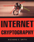 Internet Cryptography: Evaluating Security Techniques by Richard E. Smith (Paperback, 1997)