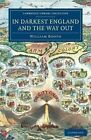 In Darkest England and the Way out by William Booth (Paperback, 2014)