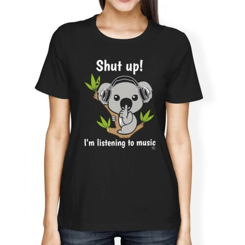 I/'m Listening To Music Koala Bear T-Shirt 1Tee Womens Loose Fit Shut up