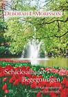 Schicksalhafte Begegnungen - 20 Kurzgeschichten im Wandel der Jahreszeiten von Deborah I. Morisson (2016, Klappenbroschur)